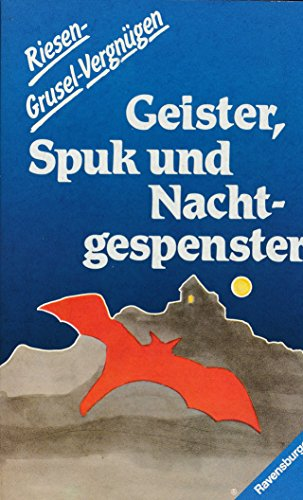 Geister, Spuk und Nachtgespenster : Gruselgeschichten. gesammelt u. ausgew. von Wolfgang Ecke / Ravensburger Taschenbuch ; Bd. 945
