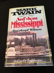 Auf dem Mississippi. Querkopf Wilson. und andere Erzählungen.