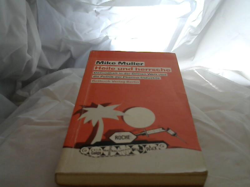 Heile und herrsche : Gesundheit in d. Dritten Welt u.d. Politik d. Pharma-Industrie. Aus d. Engl. von Niels Kadritzke / Rotbuch ; 272