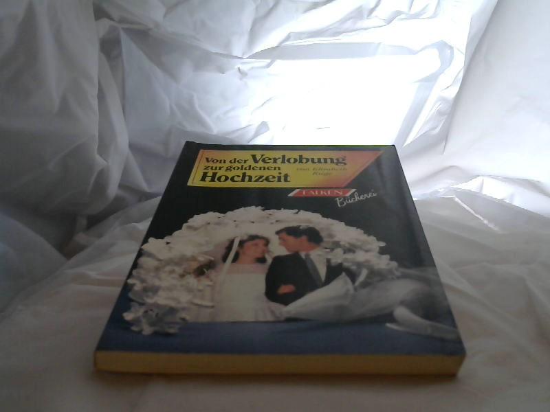 Von der Verlobung zur Goldenen Hochzeit. Die Falken-Bücherei ; Bd. 0393 1. Aufl.