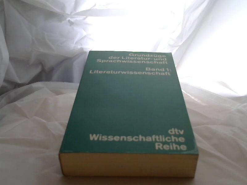Grundzüge der Literatur- und Sprachwissenschaft; Teil: Bd. 1., Literaturwissenschaft. dtv ; 4226 : Wiss. Reihe