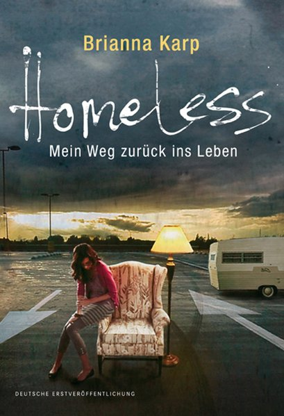 Karp, Brianna: Homeless - Mein Weg zurück ins Leben 1., Aufl.
