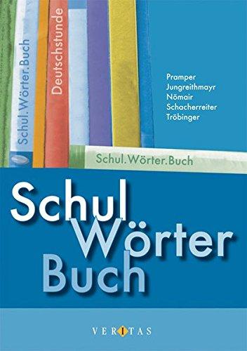 SchulWörterBuch; Teil: [Hauptbd.]. 1. Aufl., entspricht der Rechtschreibreform 2006