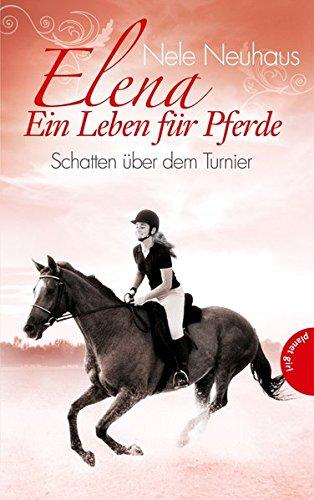 Elena - ein Leben für Pferde; Teil: [Bd. 3]., Schatten über dem Turnier