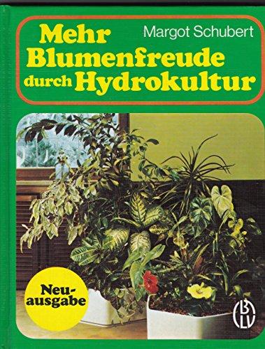 Mehr Blumenfreude durch Hydrokultur. Neuausg., 7., durchges. Aufl.
