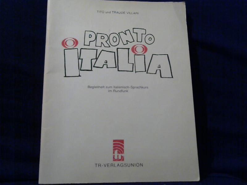 Villari, Tito und Traude Villari: Pronto Italia; Teil: Begleith. [1]