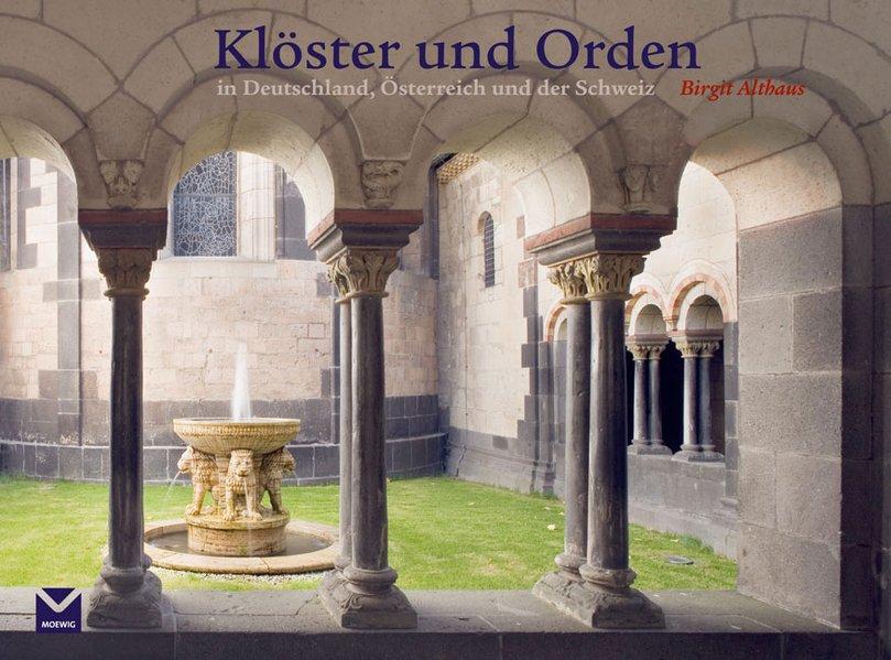 Klöster und Orden in Deutschland, Österreich und der Schweiz 1., Aufl.