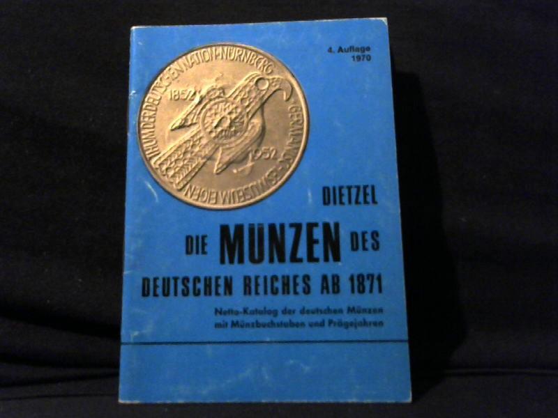 Dietzel, Heinz: Die Münzen des Deutschen Reiches ab 1871. 4.Auflage