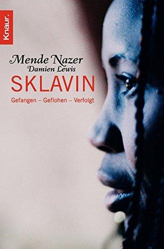 Sklavin : gefangen - geflohen - verfolgt. mit Damien Lewis. Aus dem Engl. von Karin Dufner / Knaur ; 62541 Aktualisierte Taschenbuchausg.