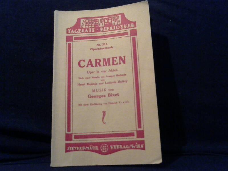 Meilhac, Henri und Ludovic Halevy: Carmen. Musik von Georges Bizet.