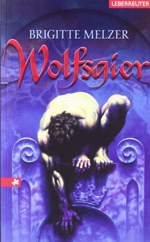 Melzer, Brigitte: Wolfsgier.