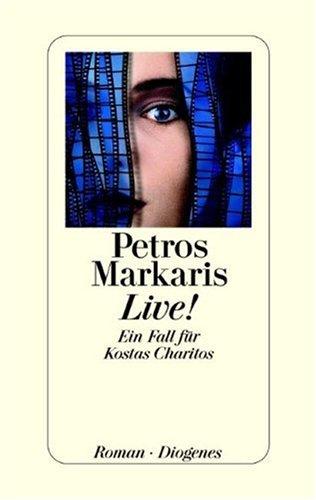Live! : ein Fall für Kostas Charitos ; Roman. Petros Markaris. Aus dem Neugriech. von Michaela Prinzinger