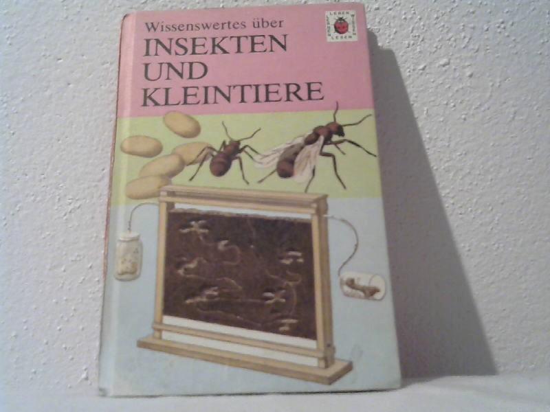 Wissenswertes über Insekten und Kleintiere.