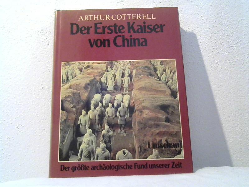 Der erste Kaiser von China : d. grösste archäolog. Fund unserer Zeit. Mit e. Einf. von Yang Chen Ching. [Aus d. Engl. von Friedrich W. Gutbrod]