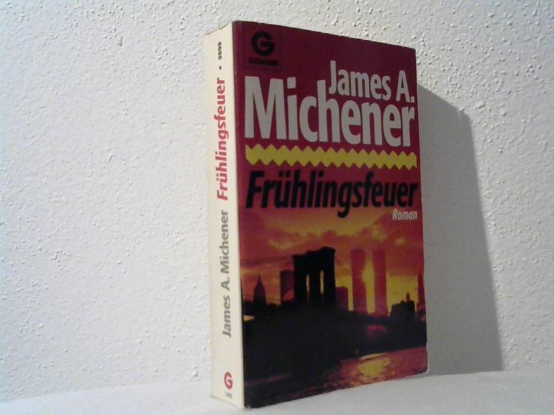 Frühlingsfeuer : Roman. Aus dem Amerikan. von Josef Tichy / Goldmann ; 9698 Ungekürzte Ausg., 1. Aufl.