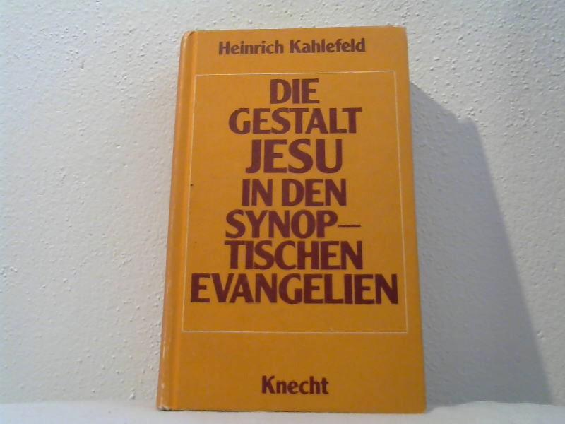Kahlefeld, Heinrich: Die Gestalt Jesu in den synoptischen Evangelien.
