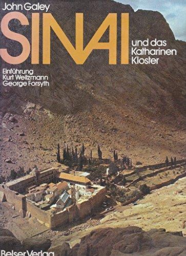 Sinai und das Katharinenkloster. John Galey. Einf. George H. Forsyth ; Kurt Weitzmann. [Übers. aus d. Engl.: Brigitte Weitbrecht]
