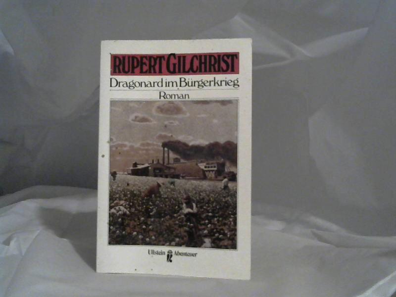 Dragonard im Bürgerkrieg : Roman. Rupert Gilchrist. [Übers.: Herbert Schuster] / Ullstein ; Nr. 21128 : Ullstein-Abenteuer Dt. Erstausg.