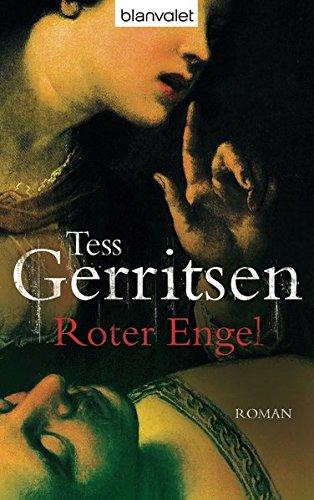Roter Engel : Roman. Tess Gerritsen. Aus dem Amerikan. von Klaus Kamberger / Goldmann ; 35285 : Blanvalet Taschenbuchausg.