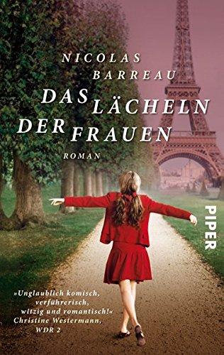 Das Lächeln der Frauen : Roman. Nicolas Barreau. Aus dem Franz. übers. von Sophie Scherrer / Piper ; 7285 Ungekürzte Taschenbuchausg.