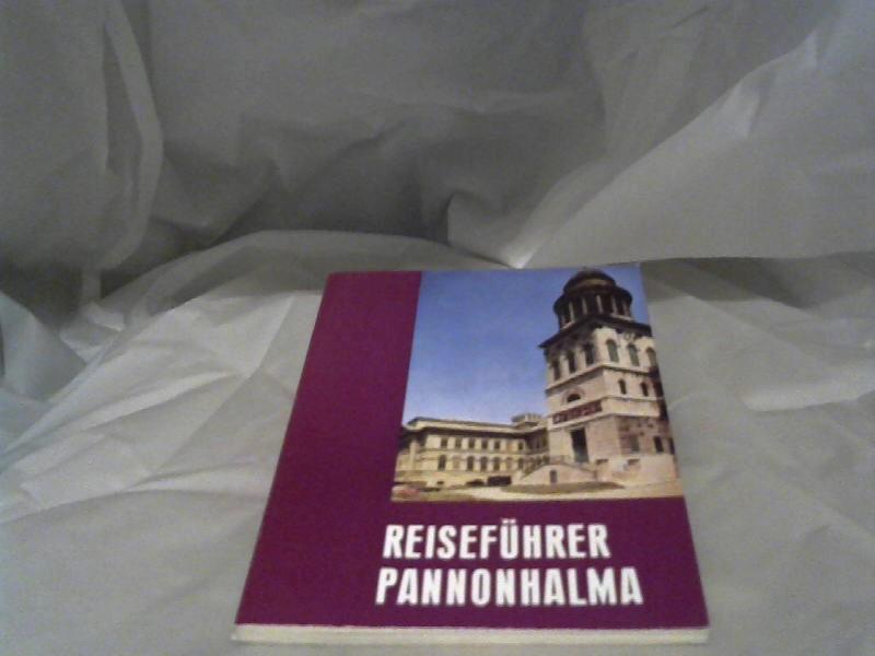 Reiseführer Pannonhalma. [Text: Ferenc Lévárdy. Dt. Übertr. Vilma Wittig]