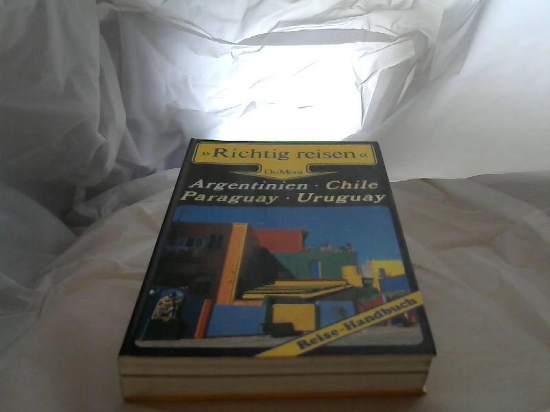 Argentinien - Chile - Paraguay - Uruguay : Reise-Handbuch. Susanne Asal ; Lino Schäfer / Richtig reisen