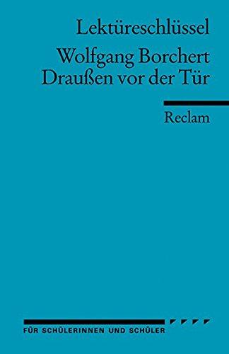Wolfgang Borchert, Draußen vor der Tür. von Winfried Freund und Walburga Freund-Spork / Reclams Universal-Bibliothek ; Nr. 15392 : Lektüreschlüssel für Schülerinnen und Schüler