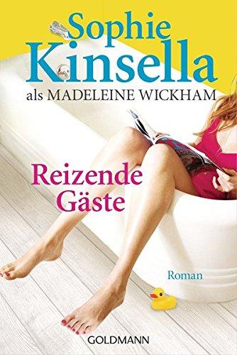Kinsella, Sophie (Verfasser) und Heidi (Übersetzer) Lichtblau: Reizende Gäste : Roman. Sophie Kinsella. Aus dem Engl. von Heidi Lichtblau / Goldmann ; 47684 Neuveröff., 1. Aufl.