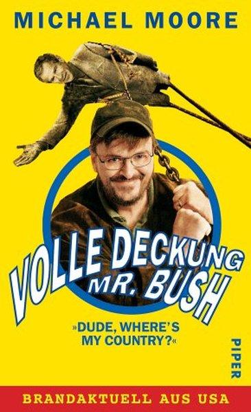 "Volle Deckung, Mr. Bush ""Dude, Where"