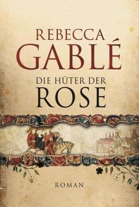 Gablé, Rebecca (Verfasser): Die Hüter der Rose : historischer Roman. Rebecca Gablé / Bastei-Lübbe-Taschenbuch ; Bd. 27000 Vollst. Taschenbuchausg.