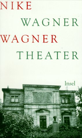 Wagner-Theater. Nike Wagner 1. Aufl.