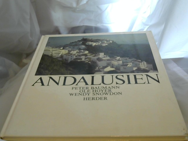 Andalusien. Peter Baumann ; Ole Hoyer ; Wendy Snowdon