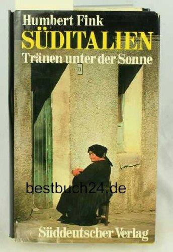 Süditalien : Tränen unter d. Sonne. Humbert Fink. Mit 18 Abb. nach Fotogr. von Ulrike Elsinger u. Humbert Fink