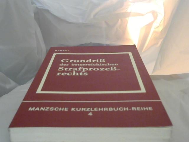 Grundriss des österreichischen Strafprozessrechts. von Christian Bertel / Manzsche Kurzlehrbuch-Reihe ; 4