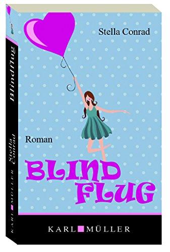 Blindflug : Roman. Stella Conrad Genehmigte Lizenzausgabe