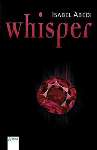 Whisper. Isabel Abedi / Arena-Taschenbuch ; 2999 1. Aufl.