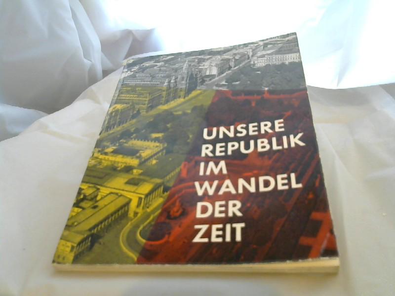 Unsere Republik im Wandel der Zeit. 2.Auflage