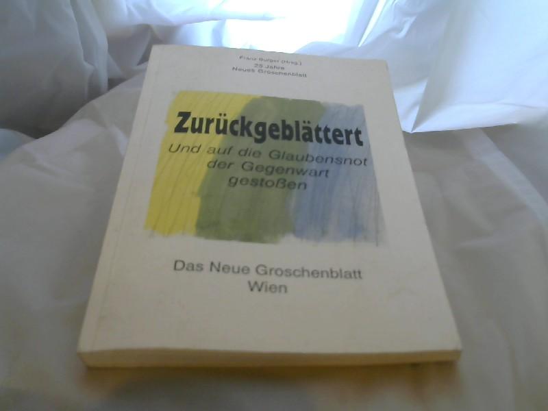 Zurückgeblättert : und auf die Glaubensnot der Gegenwart gestossen ; 25 Jahre Neues Groschenblatt.