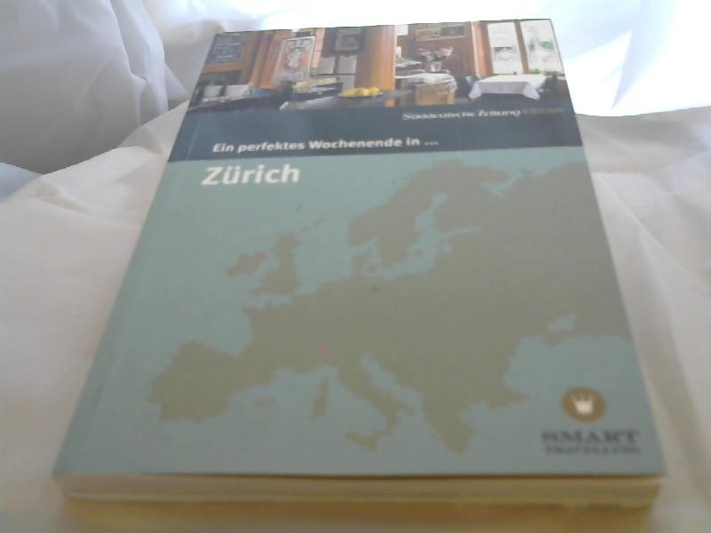 Ein perfektes Wochenende in... Zürich 6., Aufl.