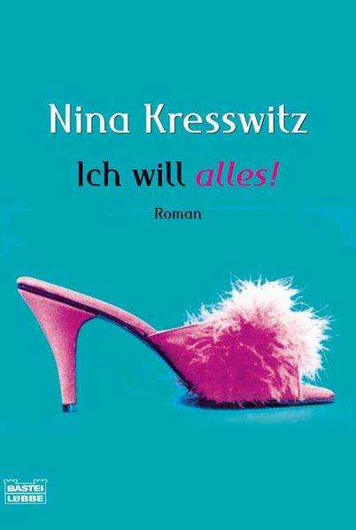 Ich will alles! 1. Aufl. 2007