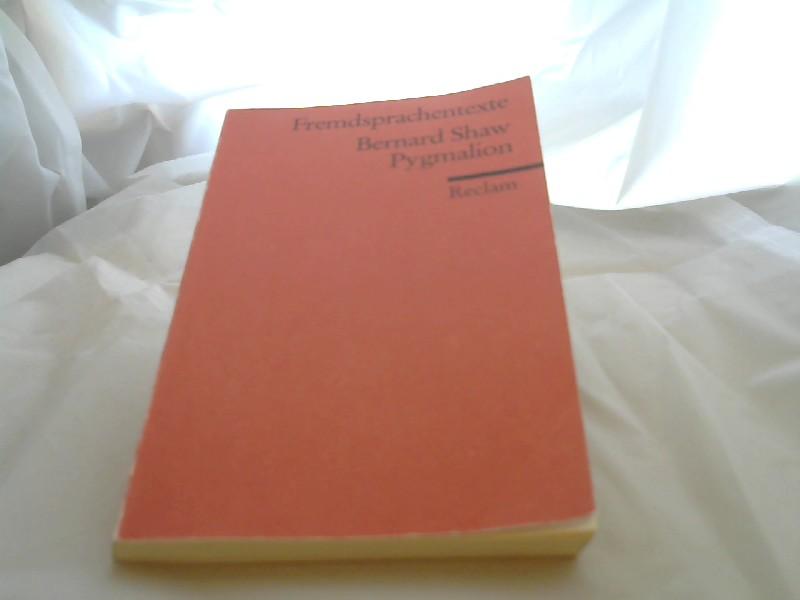 Pygmalion A Romance in Five Acts. Englischer Text mit deutschen Worterklärungen. B2 (GER)