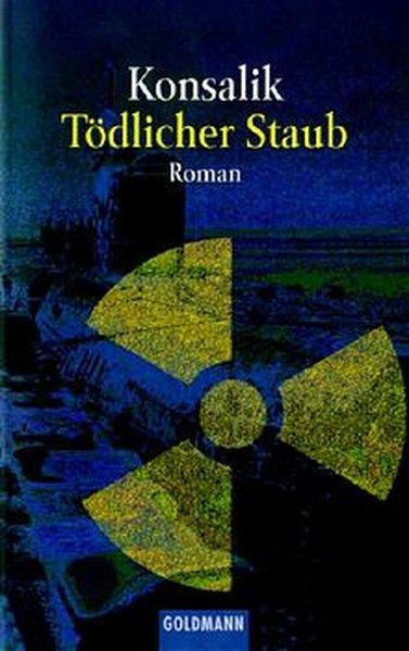 Konsalik, Heinz G: Tödlicher Staub