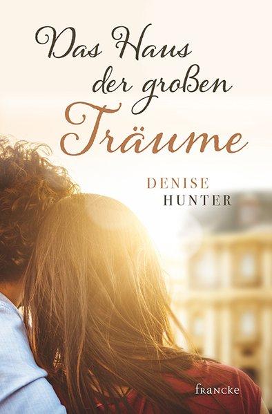 Hunter, Denise und Dorothee Dziewas: Das Haus der großen Träume 1., Auflage