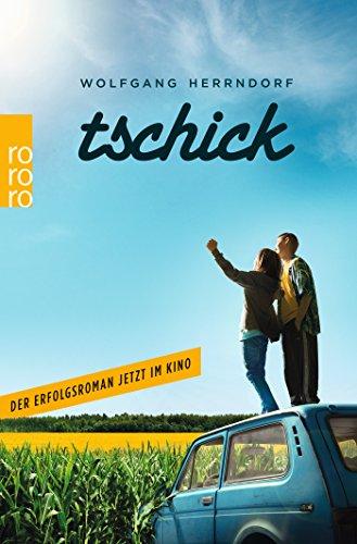Tschick : Roman. Wolfgang Herrndorf / Rororo ; 27257 [Ausgabe] mit einem Anhang zum Film