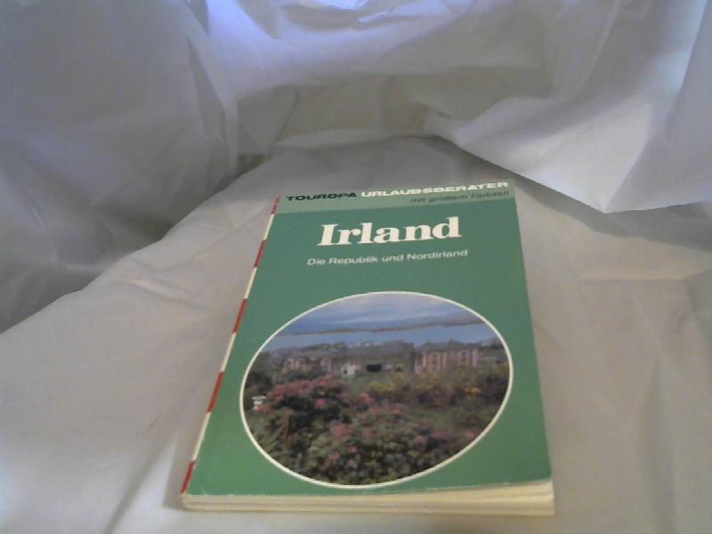 Irland : d. Republik u. Nordirland. Text: Heinz u. Peter Göckeritz / Touristik-Union International. Touropa: Touropa-Urlaubsberater ; 464
