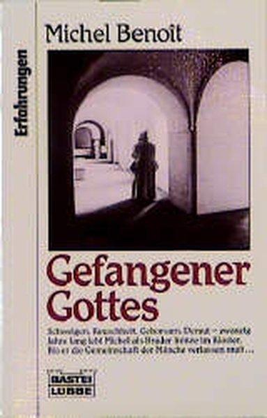 Benoit, Michel: Gefangener Gottes 9. Aufl. 1993