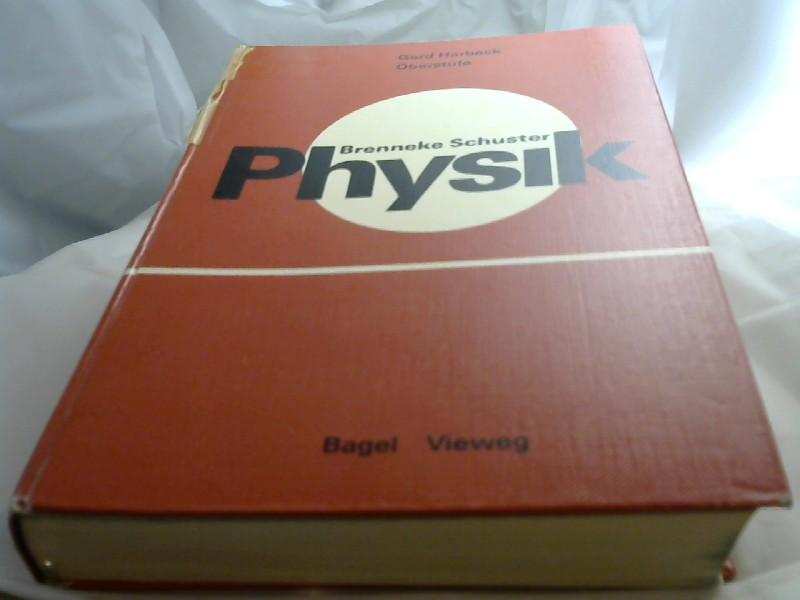 Harbeck, Gerd: Physik für Gymnasien; Teil: Oberstufe. R. Brenneke; G. Schuster. Bearb. von Gerd Harbeck [u. a.] 3., verb. Aufl.