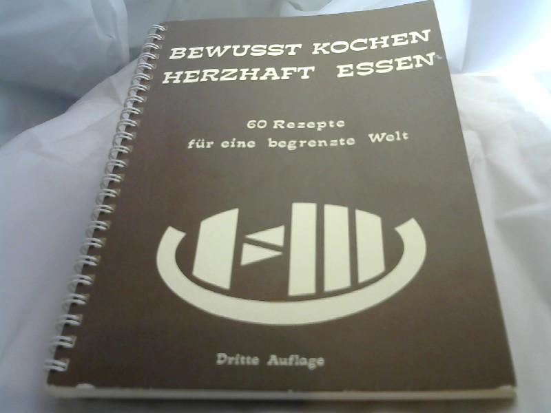 Bewußt Kochen- Herzhaft Essen. 3.Auflage