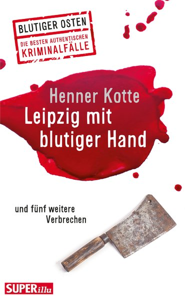 Leipzig mit blutiger Hand und fünf weitere Verbrechen