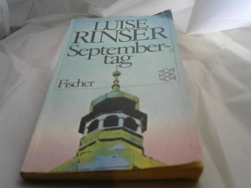 Septembertag. Luise Rinser / Fischer-Taschenbücher ; 1695 Ungekürzte Ausg., 61. - 80. Tsd.